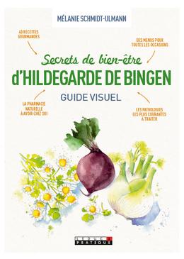 Secrets de bien-être d'Hildegarde de Bingen  - Mélanie Schmidt-Ulmann - Éditions Leduc