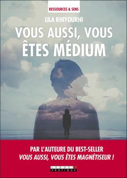 Vous aussi, vous êtes médium ! - Lila Rhiyourhi - Éditions Leduc Pratique
