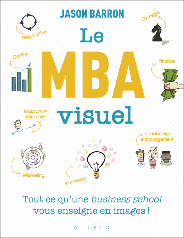 Le MBA visuel - Jason  Barron - Éditions Alisio
