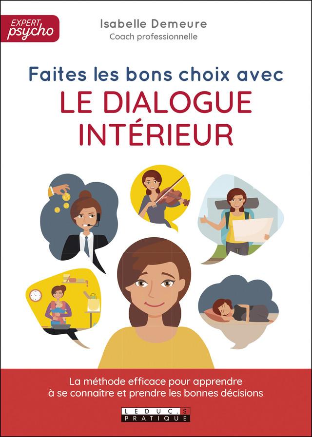 Faites les bons choix avec le dialogue intérieur  - Isabelle  Demeure - Éditions Leduc Pratique