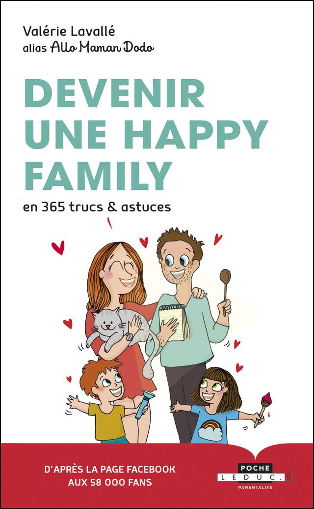 Devenir une happy family en 365 trucs et astuces  - Valérie Lavallé - Éditions Leduc Pratique
