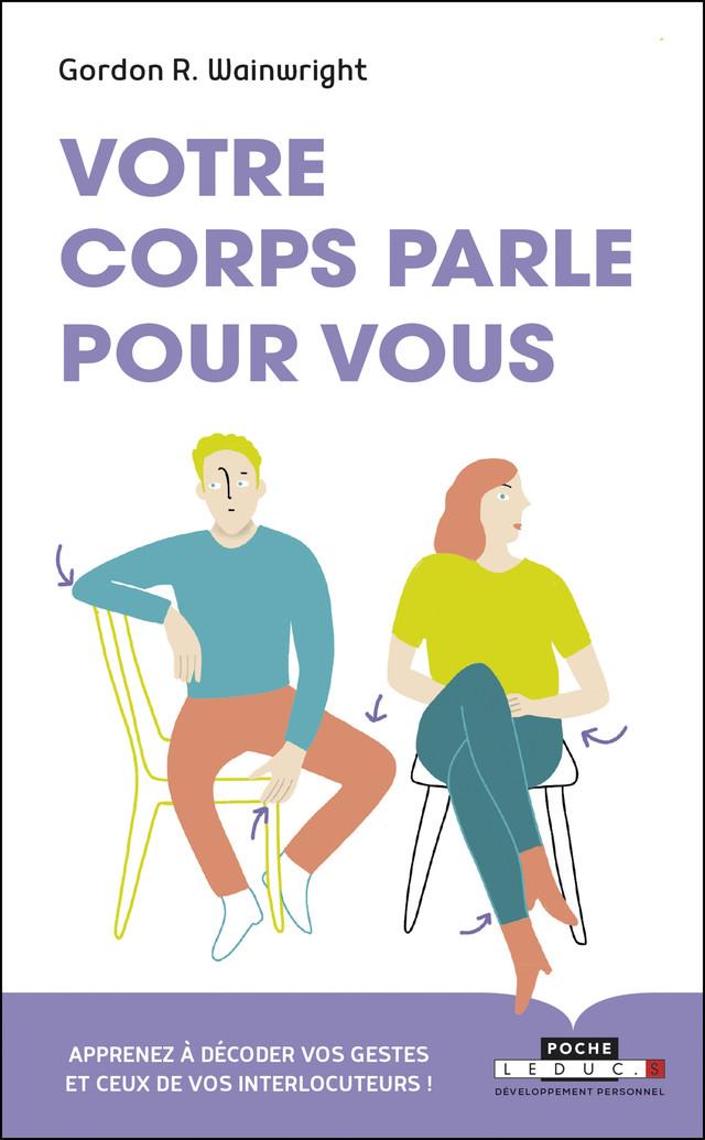 Parlez-vous le langage du corps ? - Gordon R. Wainwright - Éditions Leduc