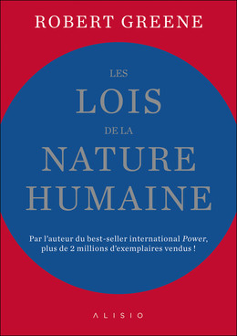 Les lois de la nature humaine - Robert Greene - Éditions Alisio