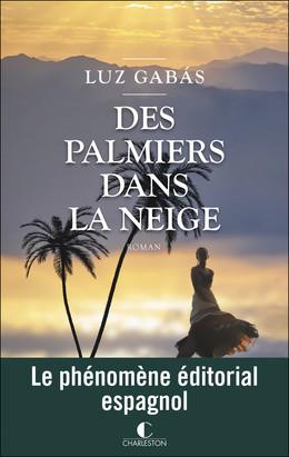 Des palmiers dans la neige - Luz Gabás - Éditions Charleston