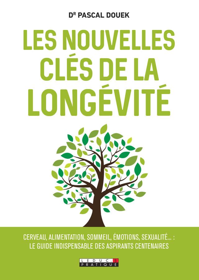 Les nouvelles clés de la longévité - Pascal Douek - Éditions Leduc