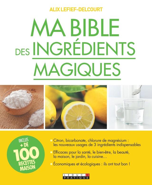 Ma bible des ingrédients magiques - Alix Lefief-Delcourt - Éditions Leduc