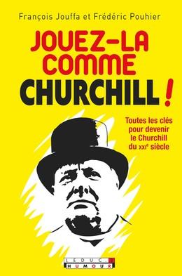 Adoptez la Churchill attitude - Frédéric Pouhier, François Jouffa - Éditions Leduc Humour
