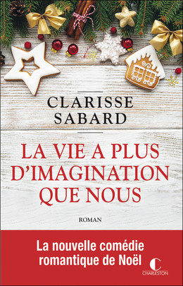 La vie a plus d'imagination que nous - Clarisse Sabard - Éditions Charleston
