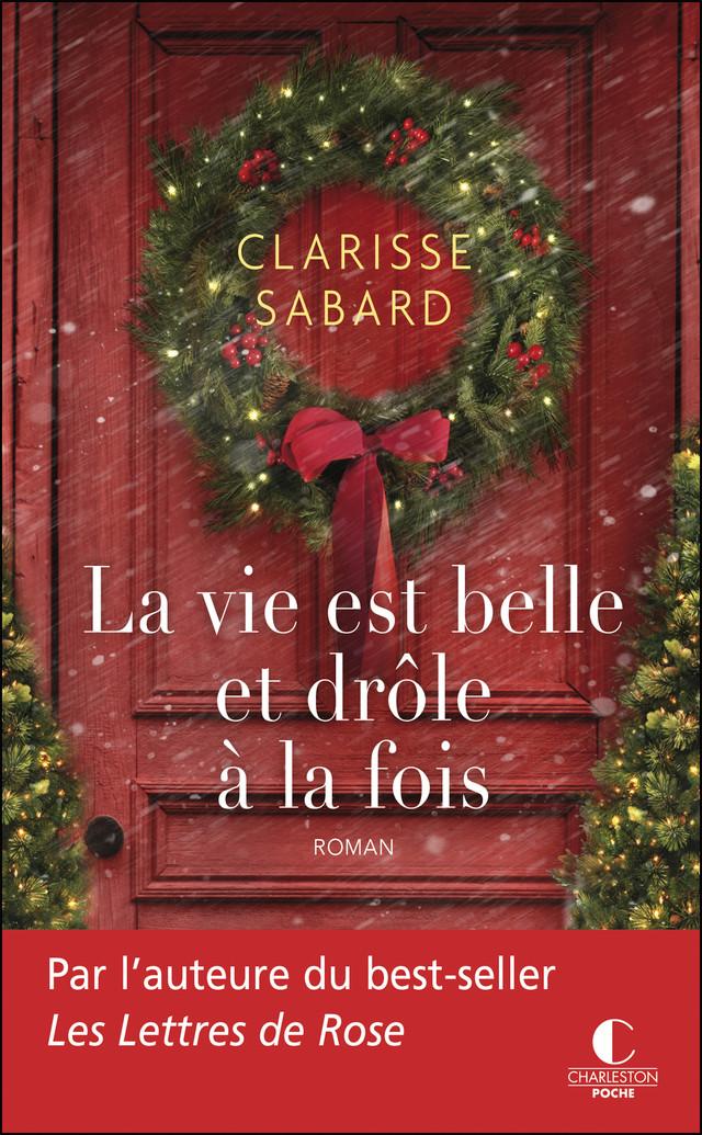 La vie est belle et drôle à la fois - Clarisse Sabard - Éditions Charleston