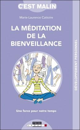 La méditation de la bienveillance, c'est malin - Marie-Laurence Cattoire - Éditions Leduc Pratique