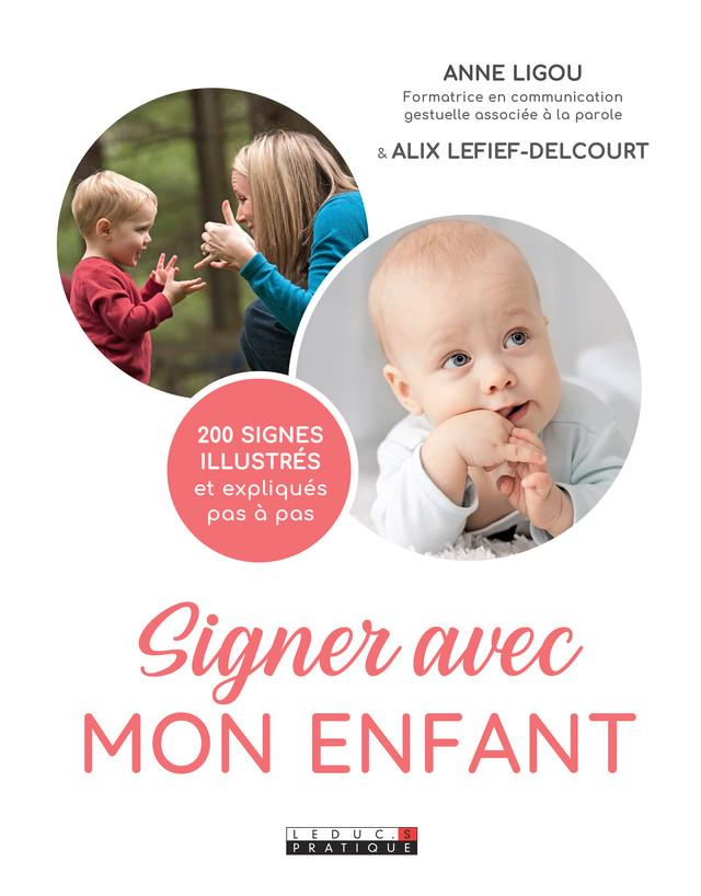 Le grand livre pour signer avec mon enfant - Anne Ligou, Alix Lefief-Delcourt - Éditions Leduc