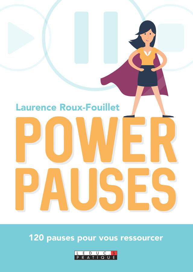 Power pauses - Laurence  Roux-Fouillet - Éditions Leduc Pratique