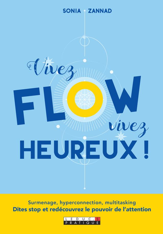 Vivez flow, vivez heureux ! - Sonia Zannad - Éditions Leduc