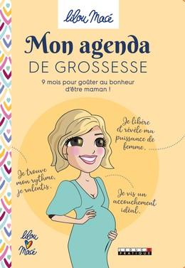 Mon agenda de grossesse et d'accouchement - Lilou Macé - Éditions Leduc