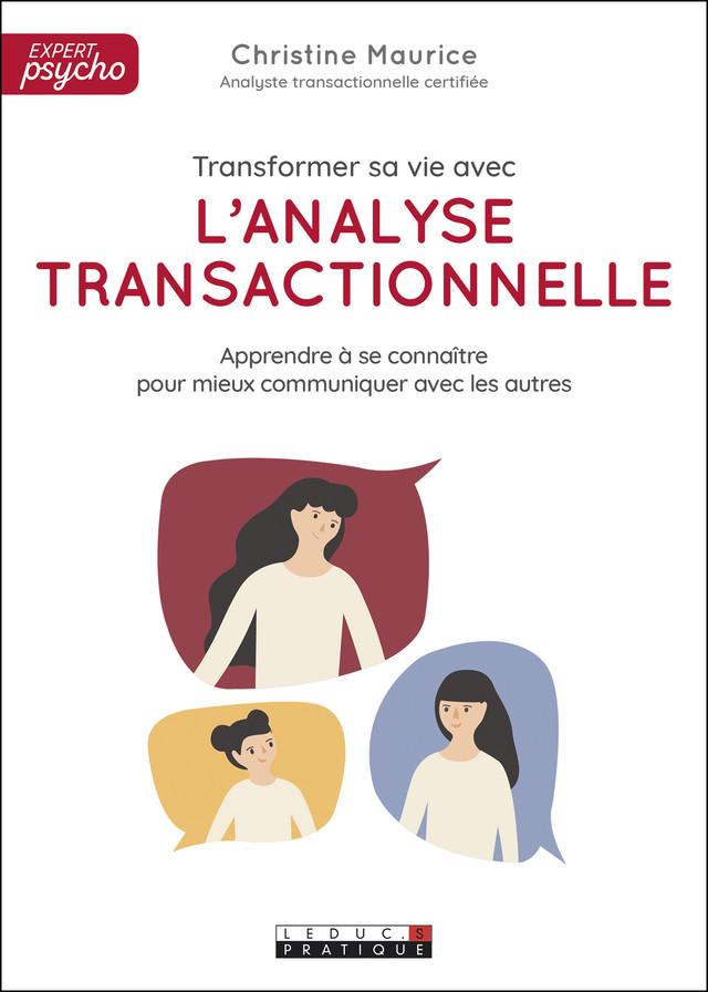 Bien communiquer avec l'analyse transactionnelle - Christine Maurice - Éditions Leduc