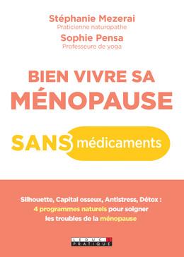 Bien vivre sa ménopause sans médicaments - Stéphanie Mezerai, Sophie Pensa - Éditions Leduc