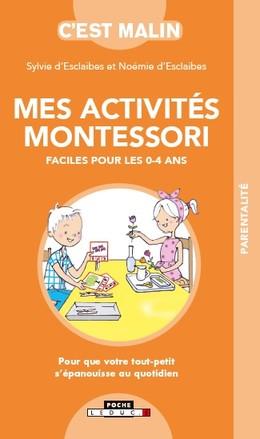 LES ACTIVITÉS MONTESSORI POUR LES 0-4 ANS, C'EST MALIN - Sylvie D'Esclaibes, Noémie D'Esclaibes - Éditions Leduc