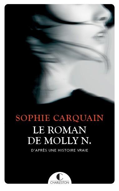 LE ROMAN DE MOLLY N. - Sophie Carquain - Éditions Charleston
