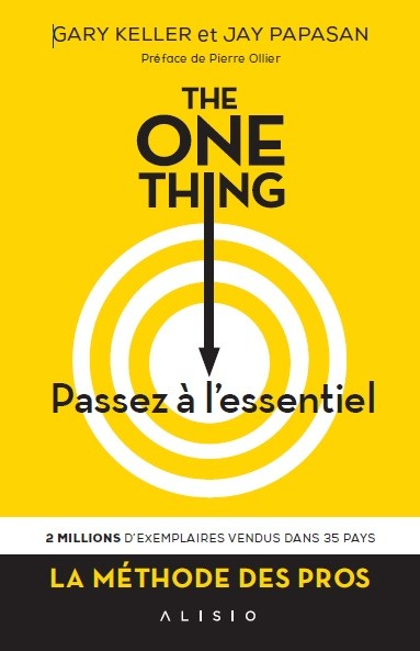 THE ONE THING - Gary Keller, Jay  Papasan - Éditions Alisio