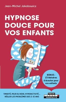Hypnose douce pour les enfants  - Jean-Michel Jakobowicz - Éditions Leduc