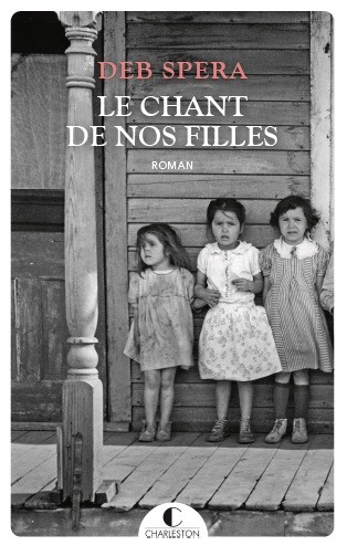 LE CHANT DE NOS FILLES - Deb  Spera  - Éditions Charleston