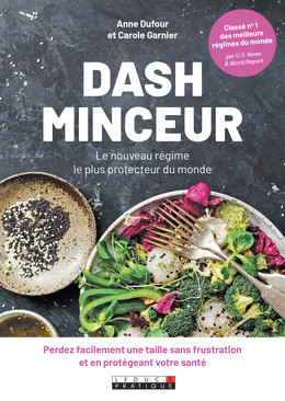 LE NOUVEAU RÉGIME DASH MINCEUR - Anne Dufour, Carole Garnier - Éditions Leduc