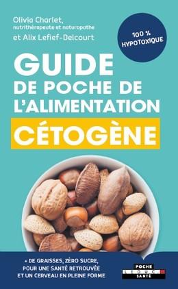 GUIDE DE POCHE DE L'ALIMENTATION CÉTOGÈNE - Olivia Charlet, Alix Lefief-Delcourt - Éditions Leduc