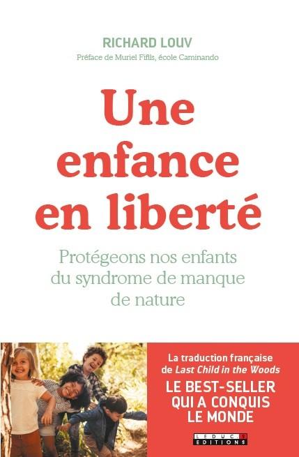 LE DERNIER ENFANT DANS LA FORÊT - Richard Louv - Éditions Leduc