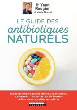 LE GUIDE DES ANTIBIOTIQUES NATURELS - Marie Borrel, Yann Rougier - Éditions Leduc Pratique
