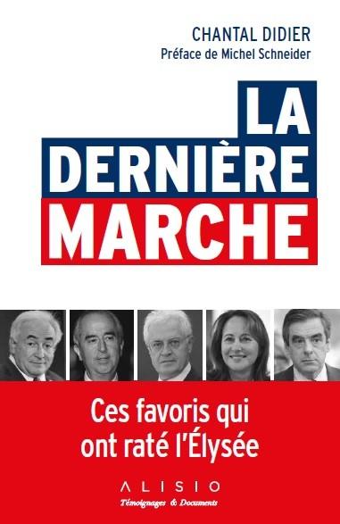 LA DERNIÈRE MARCHE - Chantal Didier - Éditions Alisio