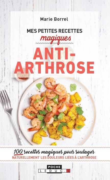 Mes petites recettes magiques anti-arthrose - Marie Borrel - Éditions Leduc Pratique