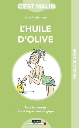 L'huile d'olive, c'est malin - Julie Frédérique - Éditions Leduc
