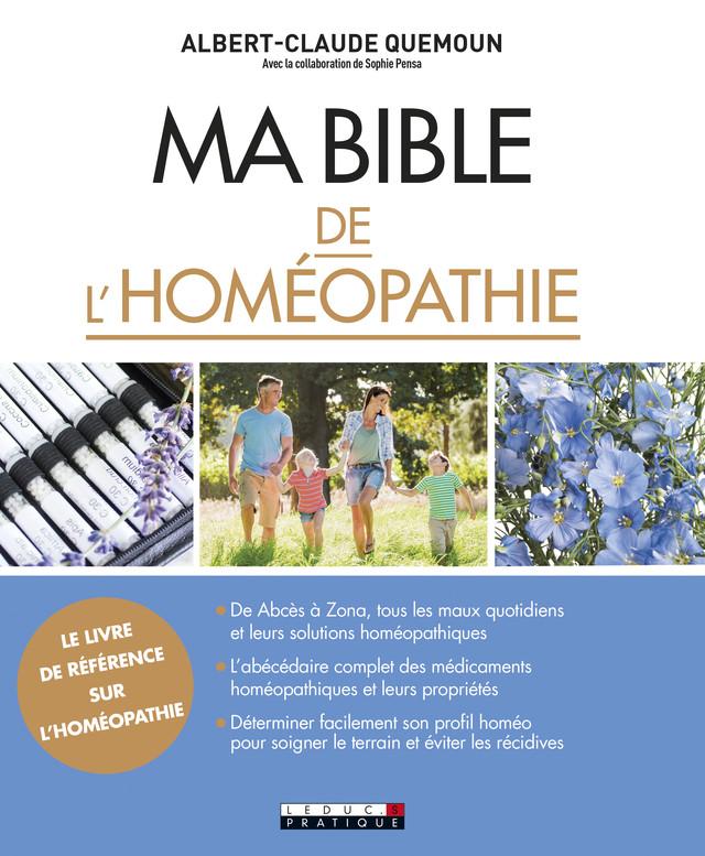 Ma bible de l'homéopathie - Albert-Claude Quemoun, Sophie Pensa - Éditions Leduc Pratique