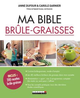 Ma bible brûle-graisses  - Anne Dufour, Carole Garnier - Éditions Leduc
