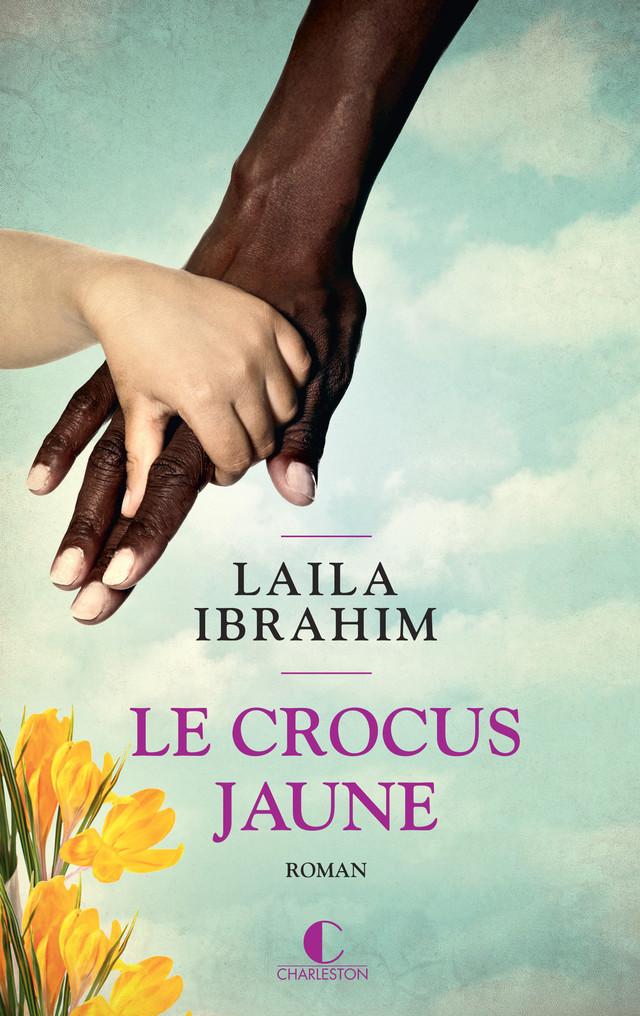 Le crocus jaune - Laila Ibrahim - Éditions Charleston