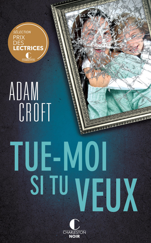 Tue-moi si tu veux - Adam Croft - Éditions Charleston