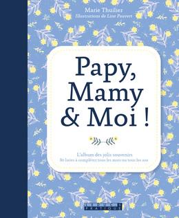 PAPY, MAMY ET MOI ! - Marie Thuillier - Éditions Leduc