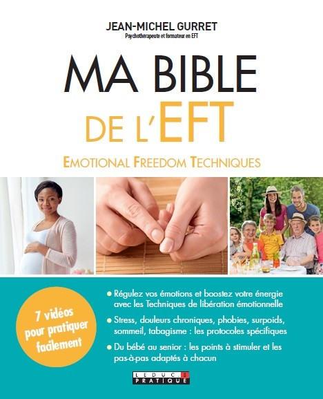 Ma bible de l'EFT - Jean-Michel Gurret - Éditions Leduc Pratique
