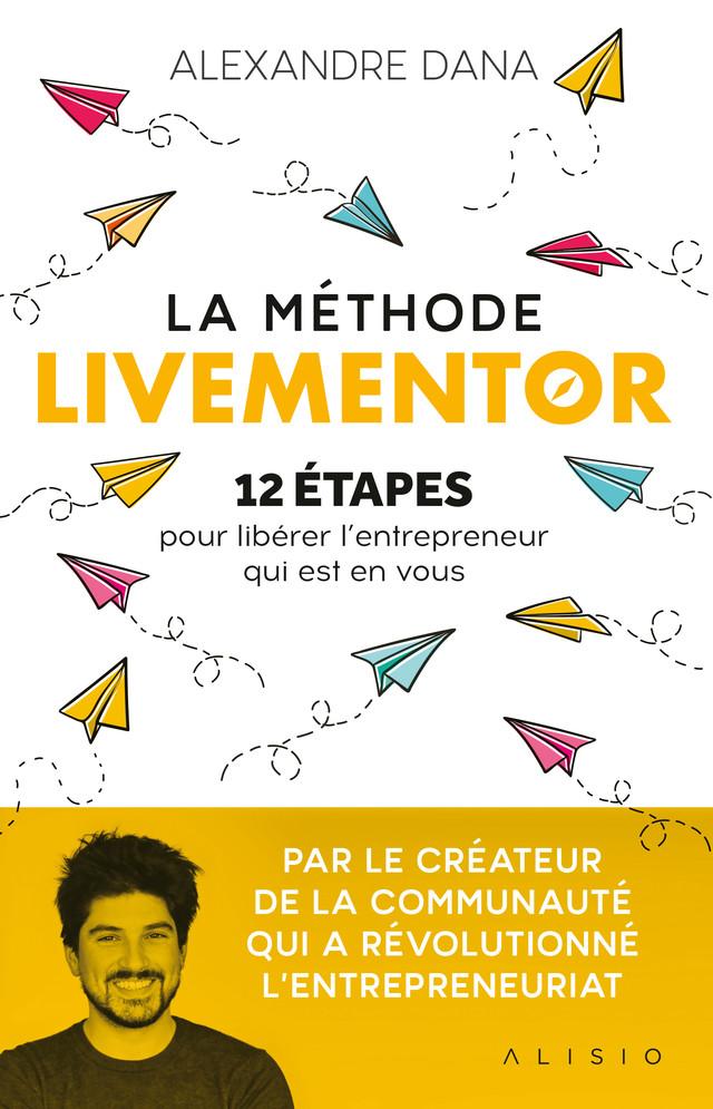 La méthode LiveMentor  - Alexandre  Dana - Éditions Alisio