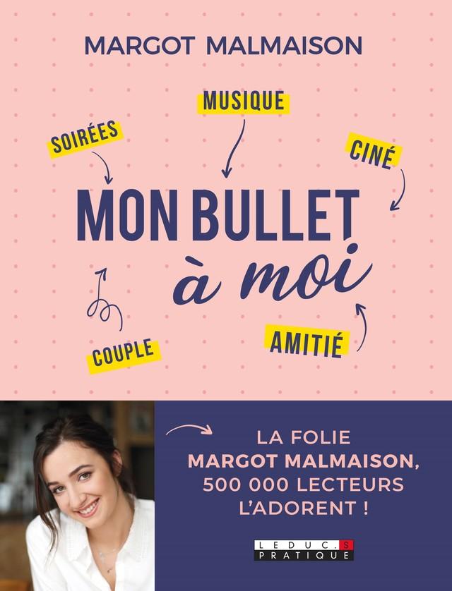 Mon bullet à moi - Margot  Malmaison  - Éditions Leduc