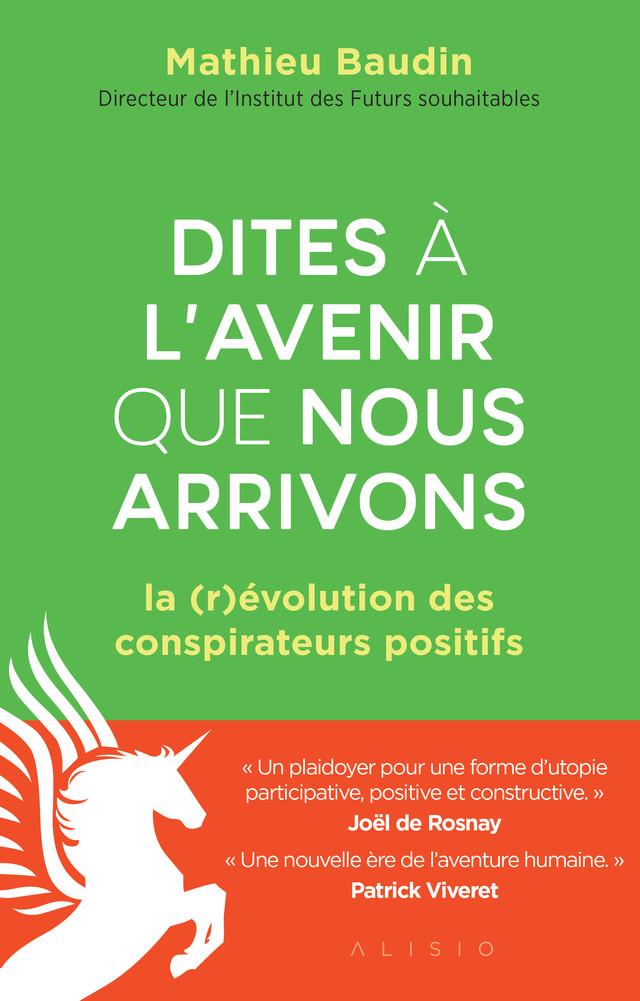 Dites à l'avenir que nous arrivons - Mathieu Baudin - Éditions Alisio