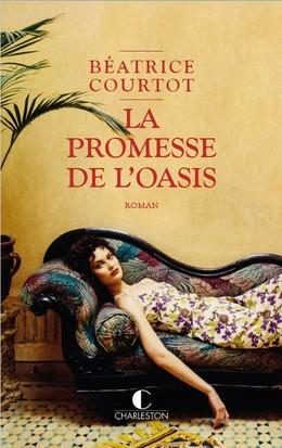 La promesse de l'oasis - Béatrice Courtot - Éditions Charleston