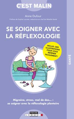 Se soigner avec la réflexologie, c'est malin - Anne Dufour - Éditions Leduc Pratique