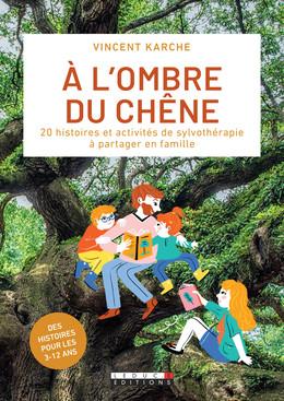 À l'ombre du chêne - Vincent Karche - Éditions Leduc
