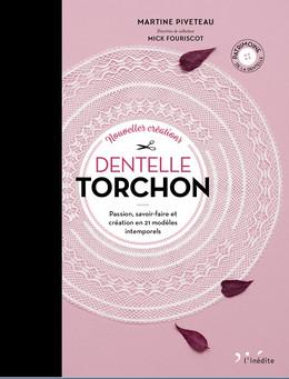 Nouvelles créations dentelle torchon - Martine Piveteau - Éditions L'Inédite