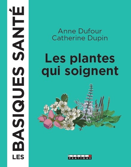 Les plantes, Les basiques - Anne Dufour, Catherine Dupin - Éditions Leduc Pratique