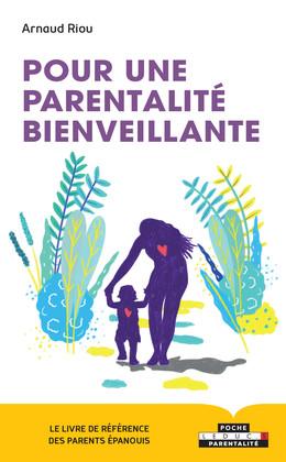 Pour une parentalité bienveillante - Arnaud Riou - Éditions Leduc