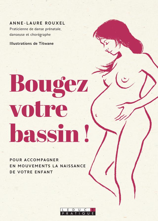 Bougez votre  bassin - Anne-Laure  Rouxel - Éditions Leduc Pratique