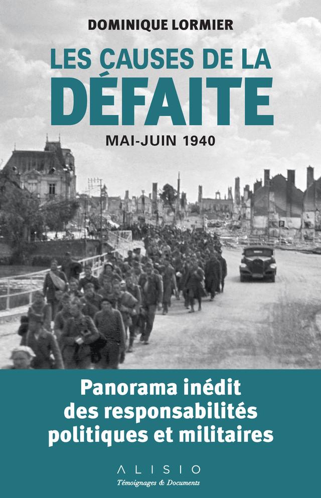 Les causes de la défaite : mai-juin 1940 - Dominique Lormier - Éditions Alisio