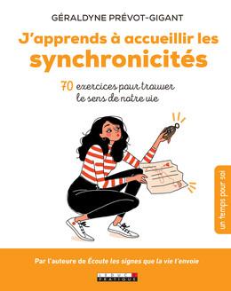J'apprends à accueillir les synchronicités - Géraldyne Prévot-Gigant - Éditions Leduc